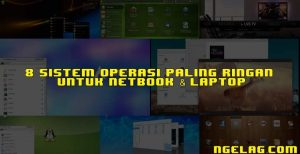 8 Sistem Operasi Paling Ringan Untuk Netbook & Laptop Featured Ngelag.com