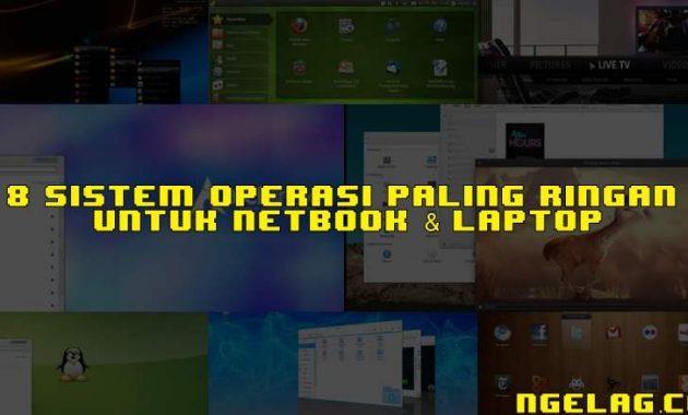8 Sistem Operasi Paling Ringan Untuk Netbook & Laptop Featured Ngelag.com