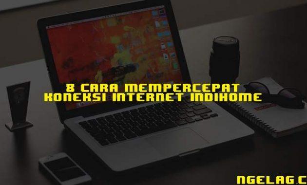 Cara Mempercepat Koneksi Internet Indihome Featured Ngelag.com