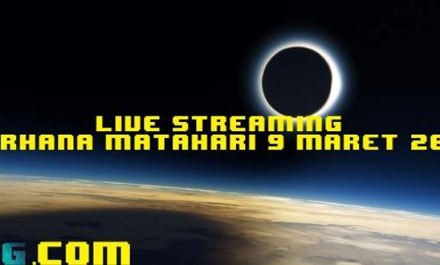 Live Streaming Gerhana Matahari Total 9 Maret 2016 Featured