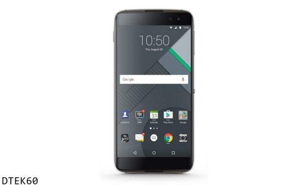 Smartphone Android Blackberry DTEK60 Harga , Spesifikasi , Tanggal Rilis