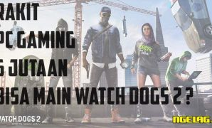 Rakit PC Gaming 6 Jutaan Paling Optimal Terbaru 2016 Untuk Bermain Game Watch Dogs 2