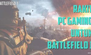 Rakit PC Gaming Murah Bisa Main Battlefield 1