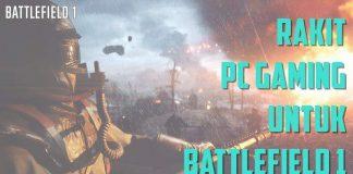 Rakit PC Gaming Murah Bisa Main Battlefield 1