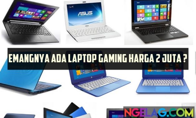 Laptop Gaming Murah 2 Jutaan